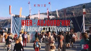 HIER-AUJOURDHUI 42 le Cirque Knie