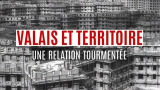 Valais: L'évolution territoriale en quatre exemples