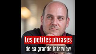 La grande interview de Serge Métrailler, morceaux choisis